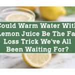Could Warm Water with Lemon Juice Be the Fat Loss Trick We've All Been Waiting For?