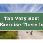 The Very Best Exercise There Is