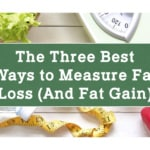 The Three Best Ways to Measure Fat Loss (and Fat Gain)