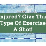 Injured? Give This Type of Exercise a Shot!