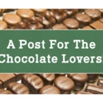 A Post for the Chocolate Lovers!