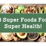8 Super Foods for Super Health!