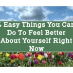4 Easy Things You Can Do To Feel Better About Yourself Right Now