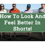 How to Look and Feel Better in Shorts!