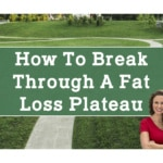 How to Break Through a Fat Loss Plateau