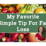 My Favorite Simple Tip For Fat Loss