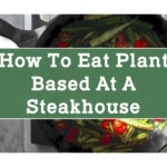 How to Eat Plant Based at a Steakhouse