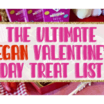 The Ultimate Vegan Valentine's Day Treat List