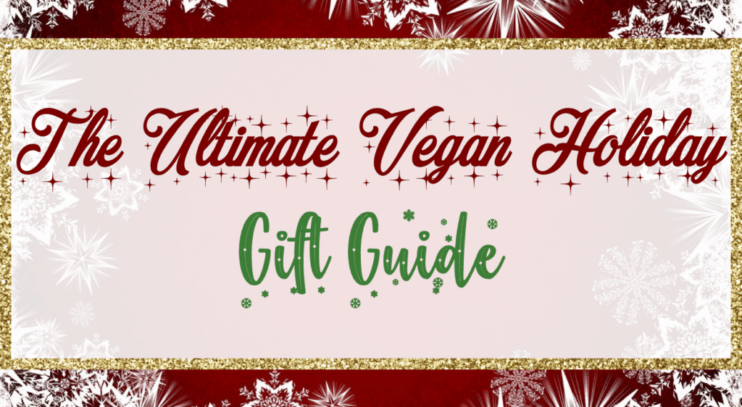 The Ultimate Vegan Holiday Gift Guide